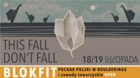 Puchar Polski w Boulderingu + zawody OPEN - BlokFit 2017